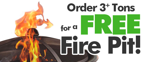 Free Fire Pit with Orders of 3 or More Tons!